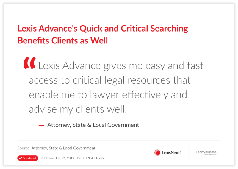 Lexis Advance's Quick and Critical Searching Benefits Clients as Well