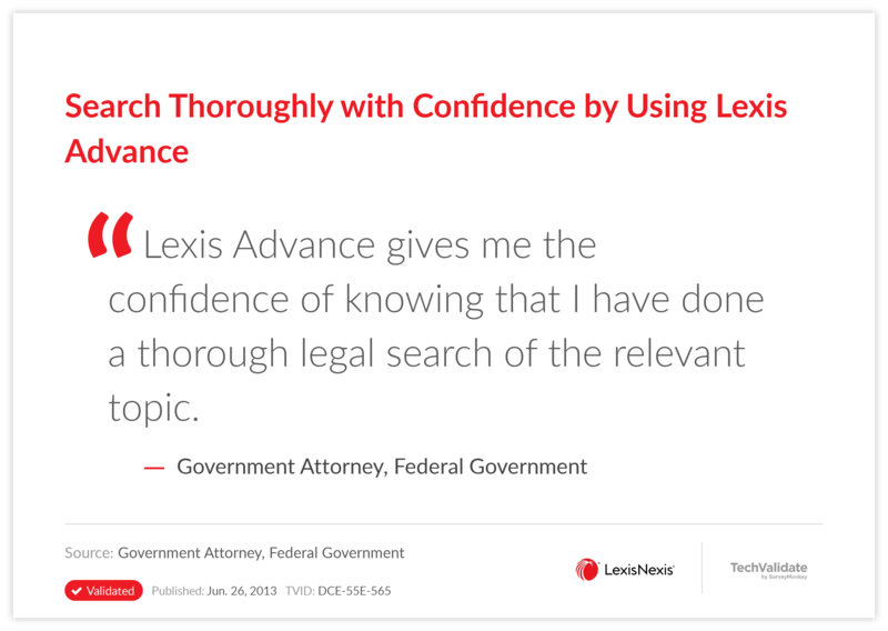 Search Thoroughly with Confidence by Using Lexis Advance
