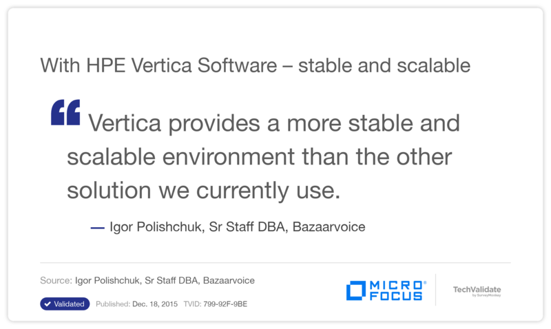 With HPE Vertica Software  - stable and scalable
