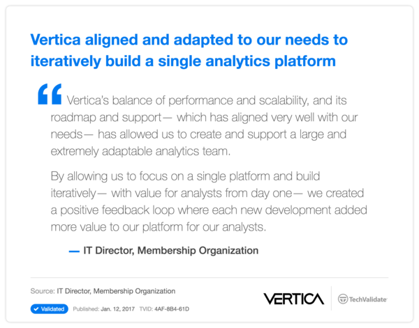 Vertica aligned and adapted to our needs to iteratively build a single analytics platform