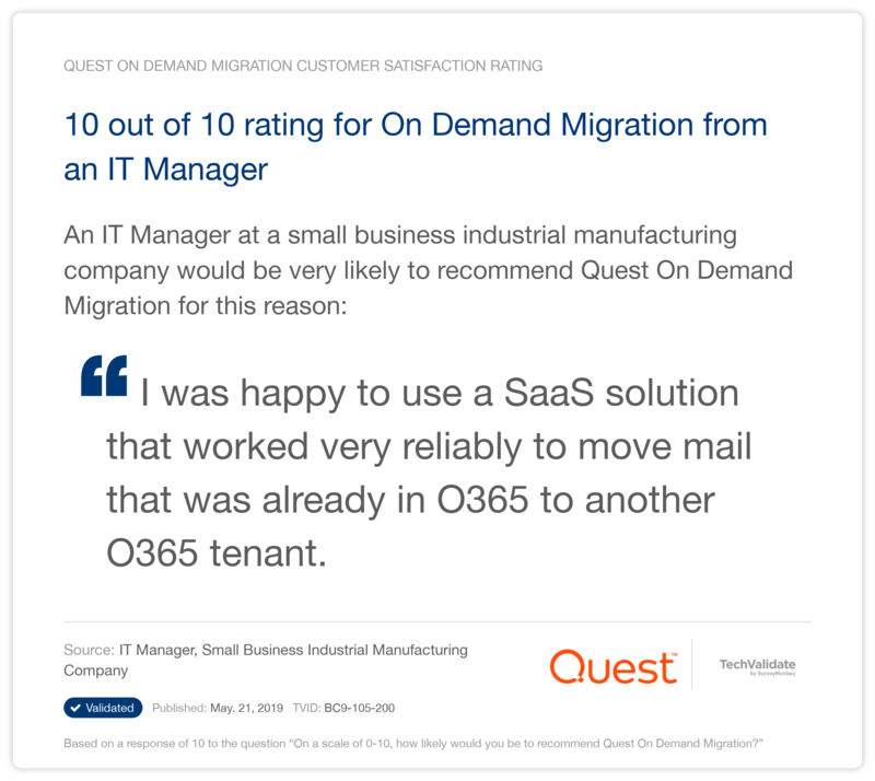 10 out of 10 rating for On Demand Migration from an IT Manager