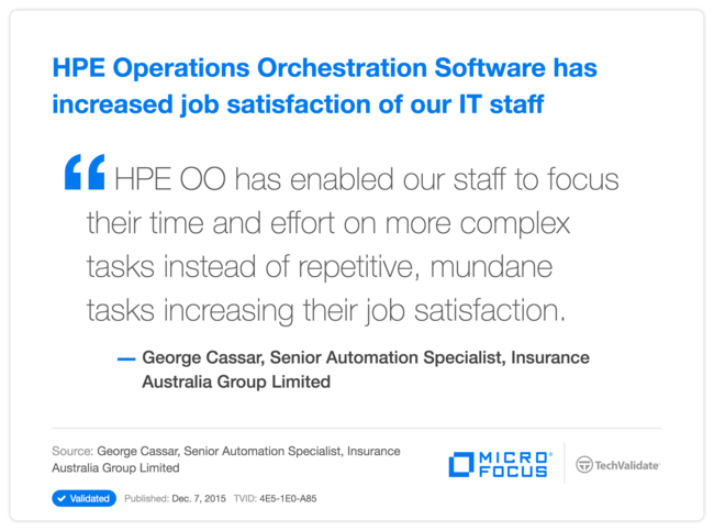 HPE Operations Orchestration Software has increased job satisfaction of our IT staff