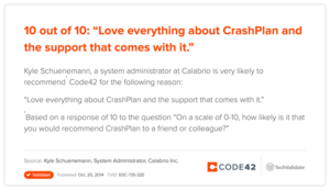 "10 out of 10: ""Love everything about CrashPlan and the support that comes with it."""