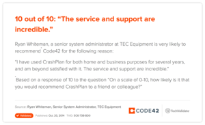 "10 out of 10: ""The service and support are incredible."""