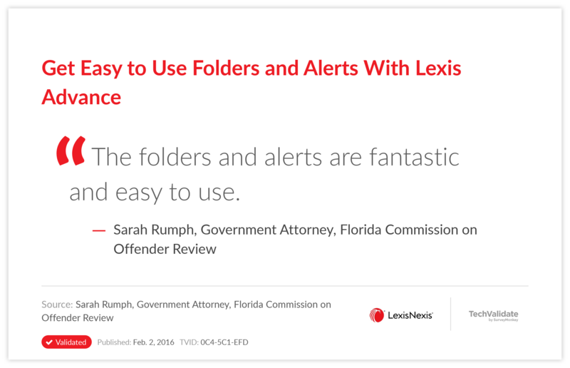 Get Easy to Use Folders and Alerts  With Lexis Advance