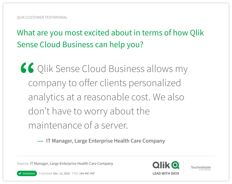 Qlik Sense Cloud Business Testimonials | Qlik Customer Research