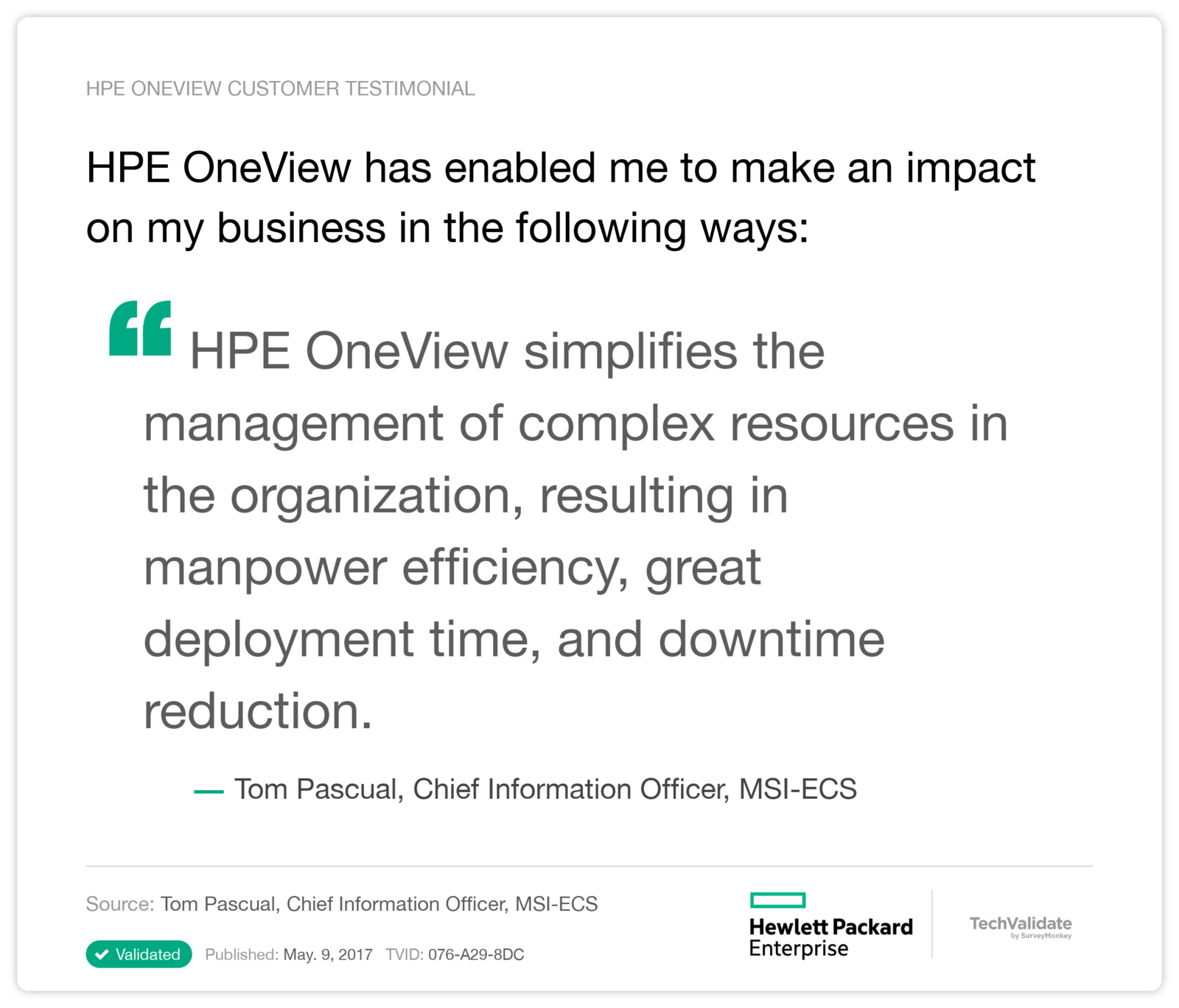 HPE OneView has enabled me to make an impact on my business in the following ways: