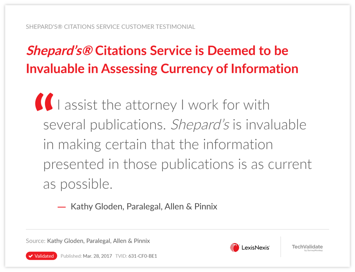 Shepard's® Citations Service is Deemed to be Invaluable in Assessing Currency of Information