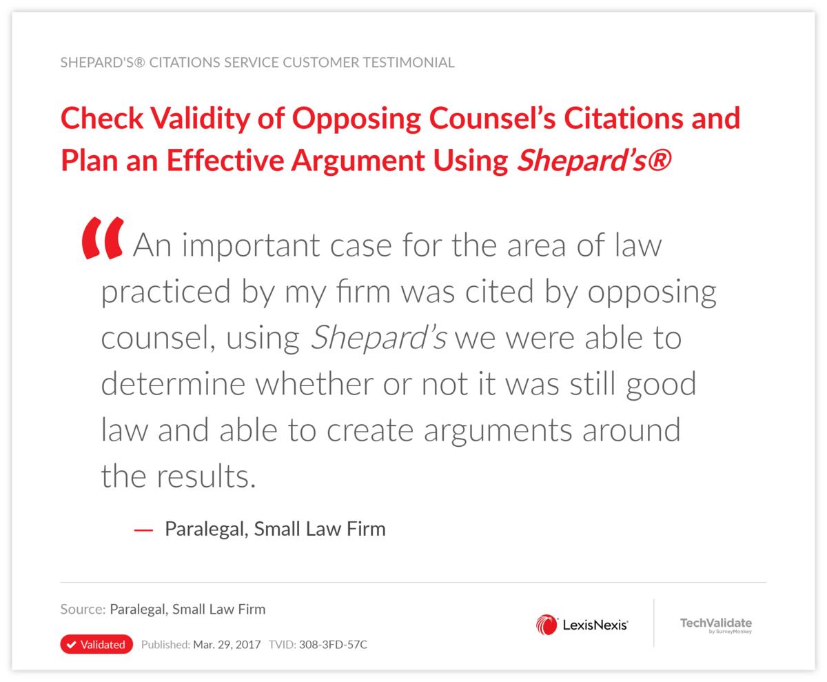 Check Validity of Opposing Counsel's Citations and Plan an Effective Argument Using Shepard's(R)