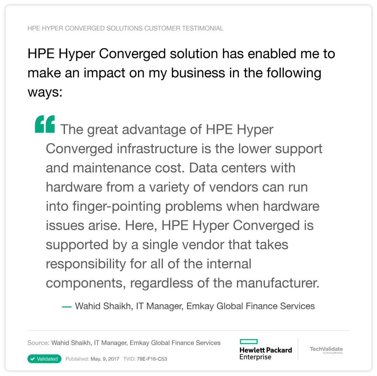 HPE Hyper Converged solution has enabled me to make an impact on my business in the following ways:
