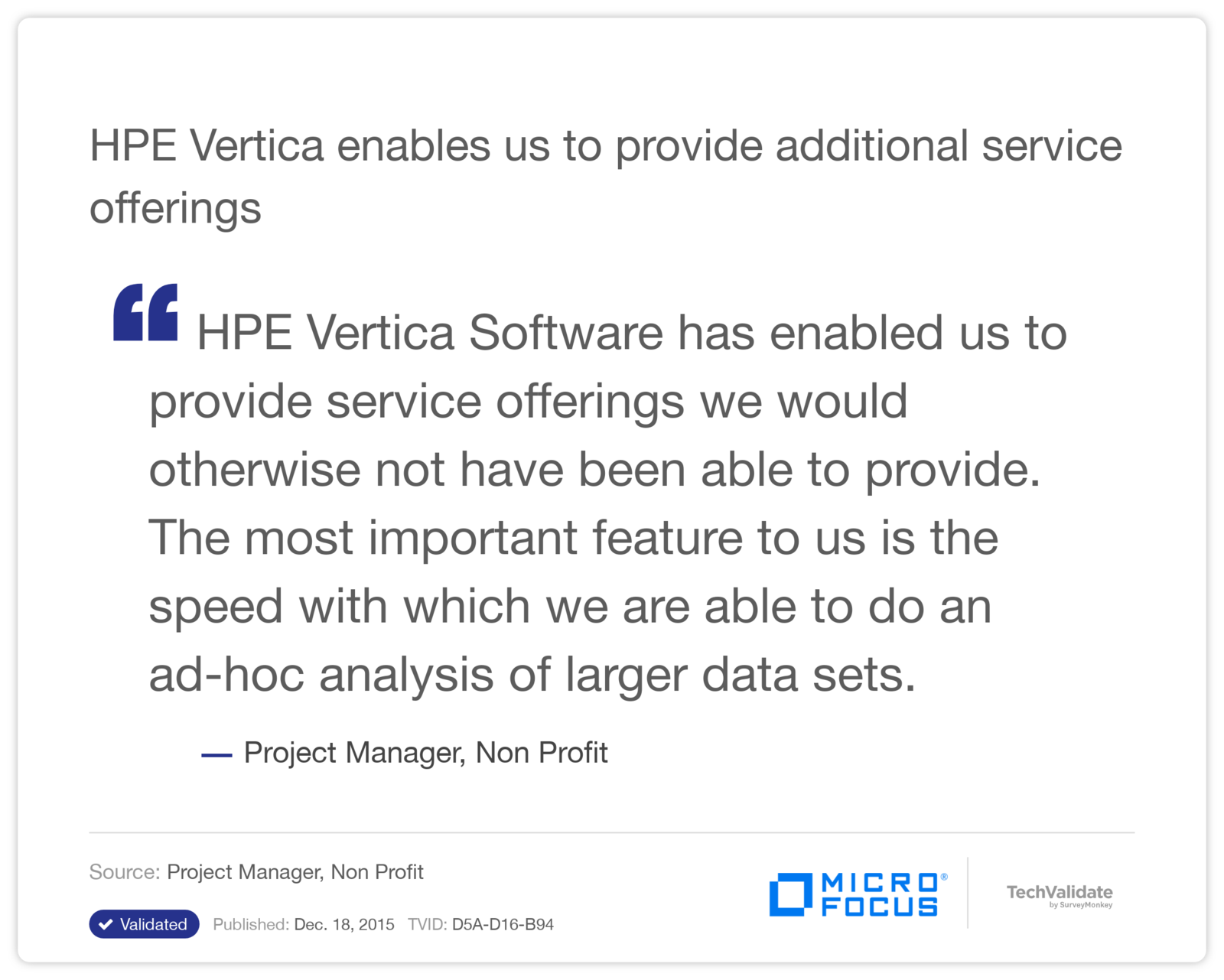 HPE Vertica enables us to provide additional service offerings